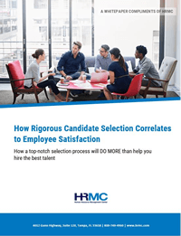 How Rigorous Candidate Selection Correlates to Employee Satisfaction